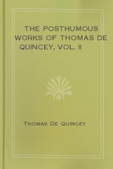 The Posthumous Works of Thomas De Quincey, Vol. II