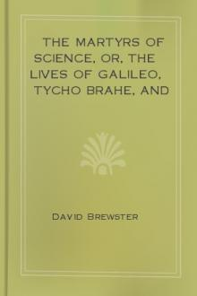 The Martyrs of Science by Sir Brewster David