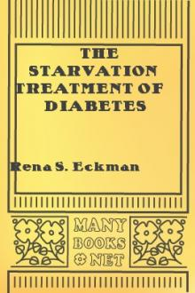 The Starvation Treatment of Diabetes by Lewis Webb Hill, Rena S. Eckman