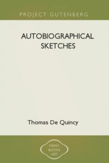 Autobiographical Sketches  by Thomas De Quincey
