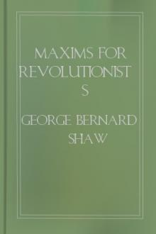 Maxims for Revolutionists by George Bernard Shaw