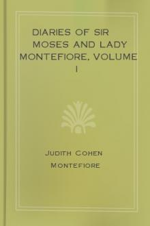 Diaries of Sir Moses and Lady Montefiore, Volume I by Sir Moses Montefiore, Lady Montefiore Judith Cohen