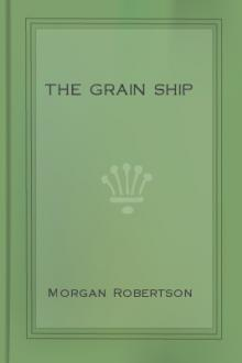 The Grain Ship by Morgan Robertson