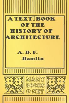 A Text-Book of the History of Architecture by A. D. F. Hamlin
