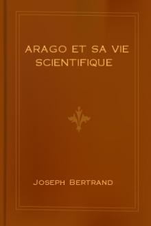 Arago et sa vie scientifique by Joseph Bertrand