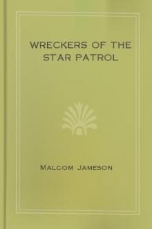 Wreckers of the Star Patrol by Malcolm Jameson