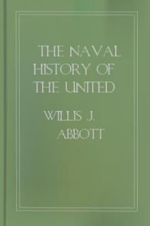 The Naval History of the United States by Willis J. Abbot