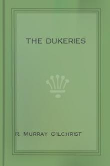 The Dukeries by R. Murray Gilchrist