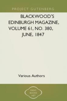 Blackwood's Edinburgh Magazine, Volume 61, No. 380, June, 1847