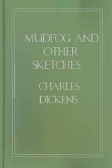 Mudfog and Other Sketches by Charles Dickens