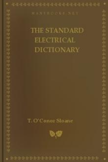 The Standard Electrical Dictionary by T. O'Conor Sloane