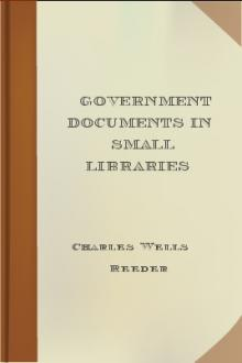 Government Documents in Small Libraries by Charles Wells Reeder