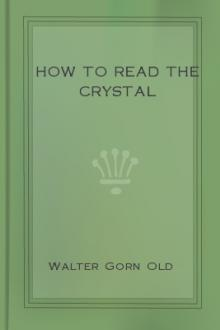 How to Read the Crystal by Walter Gorn Old