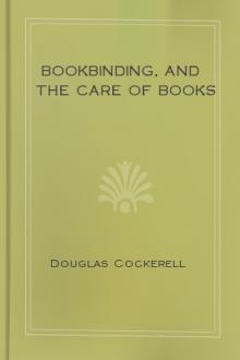 Bookbinding, and the Care of Books by Douglas Cockerell