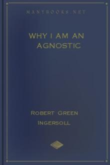Why I Am An Agnostic by Robert Green Ingersoll
