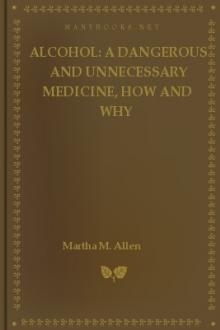 Alcohol: A Dangerous and Unnecessary Medicine, How and Why by Martha Meir Allen