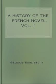 A History of the French Novel, Vol. 1 by George Saintsbury