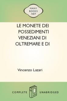 Le monete dei possedimenti veneziani di oltremare e di terraferma descritte ed illustrate da Vincenzo Lazari