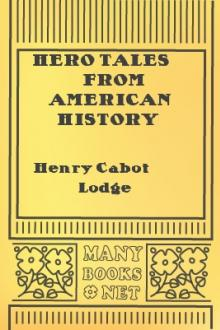 Hero Tales from American History by Theodore Roosevelt, Henry Cabot Lodge