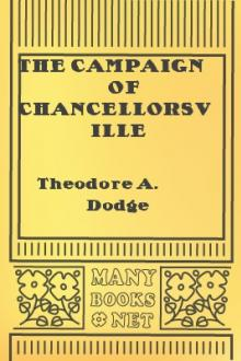 The Campaign of Chancellorsville by Theodore A. Dodge