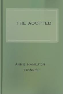 The Adopted by Annie Hamilton Donnell