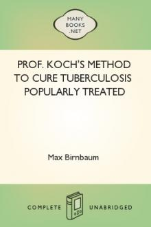 Prof. Koch's Method to Cure Tuberculosis Popularly Treated by Max Birnbaum