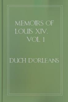 Memoirs of Louis XIV, vol 1 by Duch d'Orleans