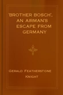 'Brother Bosch', an Airman's Escape from Germany by Gerald Featherstone Knight