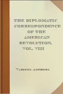 The Diplomatic Correspondence of the American Revolution, Vol. VIII by Unknown