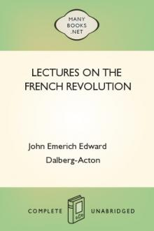 Lectures on the French Revolution by Baron Acton John Emerich Edward Dalberg Acton
