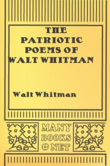 The Patriotic Poems of Walt Whitman by Walt Whitman