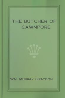 The Butcher of Cawnpore by William Murray Graydon
