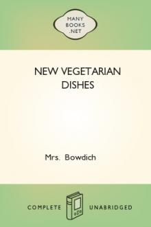 New Vegetarian Dishes by Mrs. Bowdich