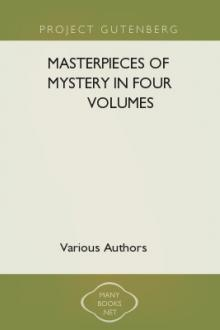 Masterpieces of Mystery in Four Volumes by Unknown