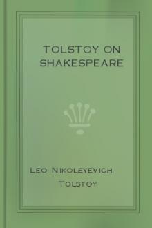 Tolstoy on Shakespeare by graf Tolstoy Leo