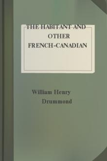 The Habitant and Other French-Canadian Poems by William Henry Drummond
