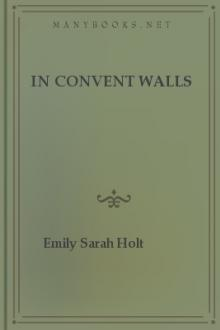 In Convent Walls by Emily Sarah Holt