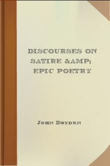 Discourses on Satire & Epic Poetry by John Dryden
