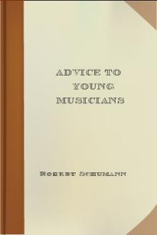 Advice to Young Musicians by Robert Schumann