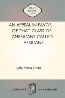 An Appeal in Favor of that Class of Americans Called Africans by Lydia Maria Child