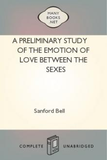 A Preliminary Study of the Emotion of Love between the Sexes by Sanford Bell