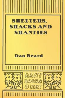 Shelters, Shacks and Shanties by Dan Beard