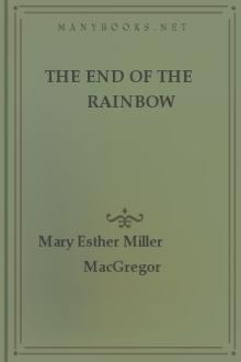 The End of the Rainbow by Mary Esther Miller MacGregor