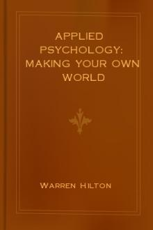 Applied Psychology: Making Your Own World by Warren Hilton