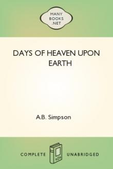 Days of Heaven Upon Earth by A. B. Simpson