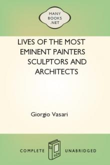 Lives of the Most Eminent Painters Sculptors and Architects by Giorgio Vasari