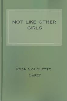 Not Like Other Girls by Rosa Nouchette Carey