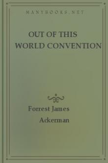 Out of This World Convention by Forrest James Ackerman