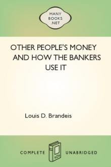 Other People's Money and How The Bankers Use It by Louis D. Brandeis