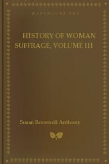 History of Woman Suffrage, Volume III  by Unknown